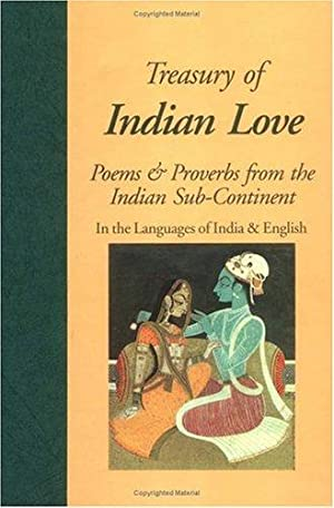 Treasury of Indian Love - Poems and Proverbs from the Indian Sub-continent. In the Languages of I...