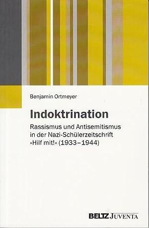 """Indoktrination - Rassismus und Antisemitismus in der Nazi-Schülerzeitschrift """"Hilf mit!&..."""