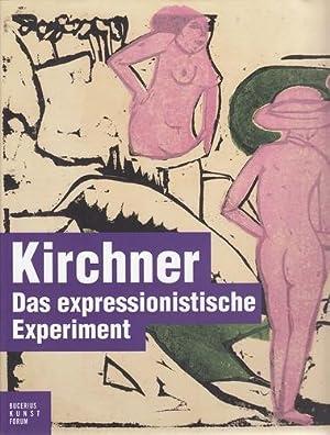"""Kirchner. Das expressionistische Experiment. Anläßlich der Ausstellung """"Kirchner. ..."""