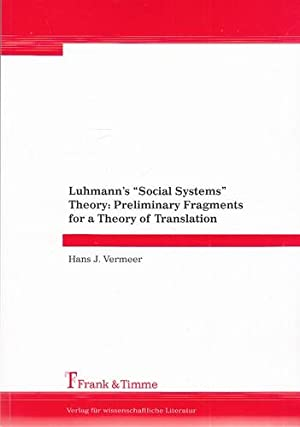 """Luhmann's """"Social Systems"""" Theory: Preliminary Fragments for: Vermeer, Hans J.:"""