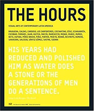 The Hours - Visual Arts of Contemporary: Hrsg. Daros-Latinamerica Collection: