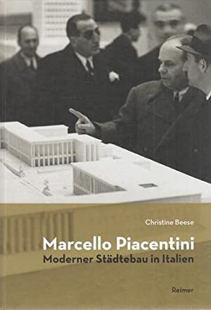 Marcello Piacentini. Moderner Städtebau in Italien.: Beese, Christine (Verfasser):