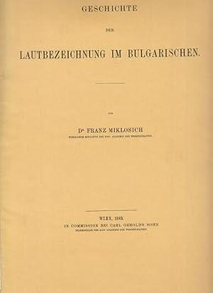 Geschichte der Lautbezeichnung im Bulgarischen.: Miklosich, Franz: