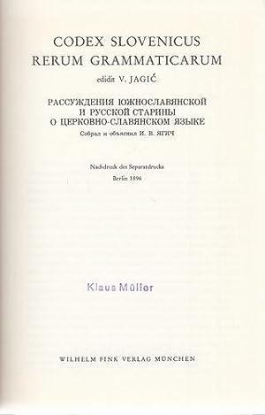 Codex Slovenicus rerum grammaticarum. Slavische Propyläen, Texte in Neu- und Nachdrucken, Band...