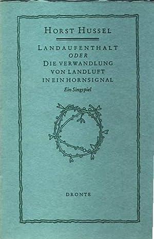 Landaufenthalt oder die Verwandlung von Landluft in ein Hornsignal. Ein Singspiel. 15. Druck der ...