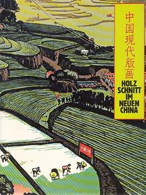 Holzschnitt im neuen China - Zeitgenössische Graphik: Haas, Jerg (Red.)