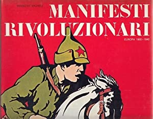 Manifesti Rivoluzionari. Europa 1900-1940.: de Micheli, Mario: