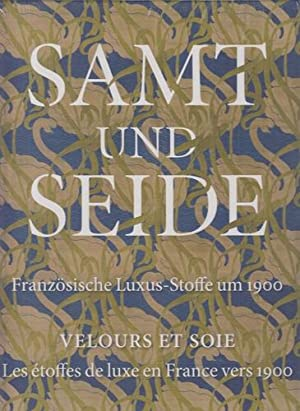 samt und seide franz sische luxus stoffe um 1900 velours et soie anl sslich der ausstellung. Black Bedroom Furniture Sets. Home Design Ideas