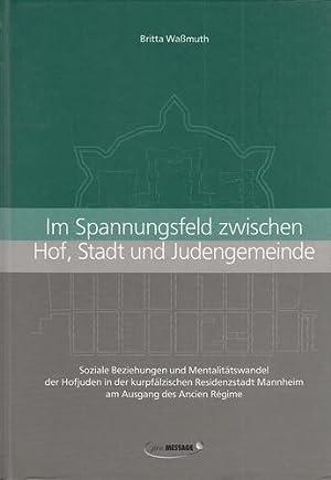 Im Spannungsfeld zwischen Hof, Stadt und Judengemeinde.: Wassmuth, Britta: