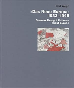 The New Europe 1933-1945. German Thought Patterns about Europe.