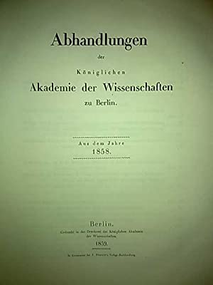 Abhandlungen der Königlichen Akademie der Wissenschaften zu Berlin. Aus dem Jahre 1858.: J. ...
