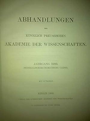 Abhandlungen der Königlich Preussischen Akademie der Wissenschaften. Jahrgang 1909. ...