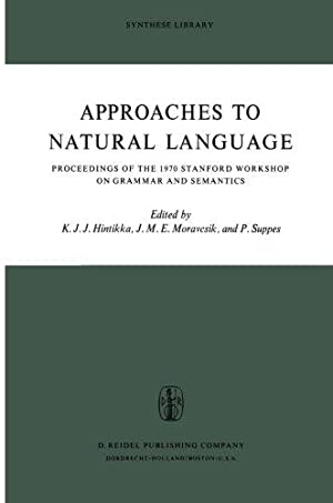 Approaches to Natural Language - Proceedings of the 1970 Stanford Workshop on Grammar and Semanti...
