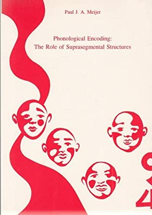 Phonological Encoding: The Role of Suprasegmental Structures. Dissertation.