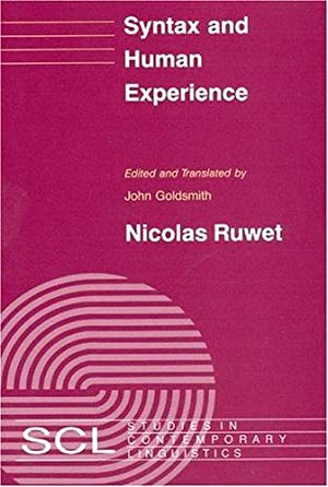 Syntax and Human Experience. Studies in Contemporary Linguistics.