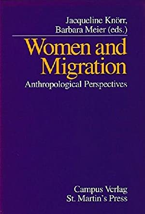 Woman and Migration - Anthropological Perspectives. Barbara: Knörr, Jacqueline (Hrsg.):