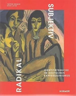 Radikal subjektiv - Identitätssuche im deutschen Expressionismus.: Belgin, Tayfun und