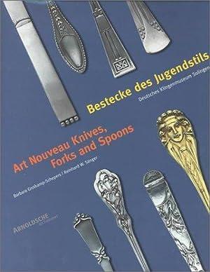 Bestecke des Jugendstils. Art nouveau knives, forks: Grotkamp-Schepers, Barbara and