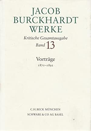 Jacob Burckhardt Werke - Vorträge 1870-1892. Kritische: BURCKHARDT, Jacob: