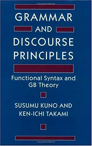 Grammar and Discourse Principles - Functional Syntax and GB Theory.