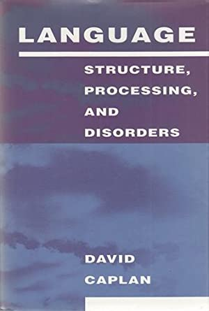 Language - Structure, Processing, and Disorders. (Issues in the Biology of Language and Cognition).