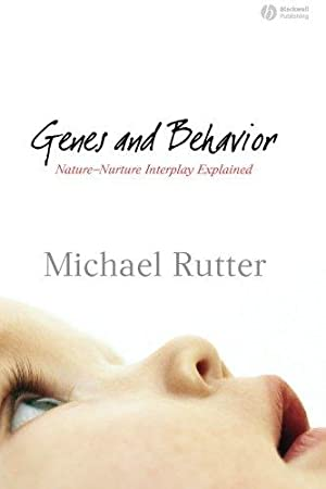 Genes and Behavior: Nature-Nurture Interplay Explained.: Rutter, Michael: