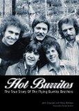 Hot Burritos. The True Story of Flying Burrito Brothers.