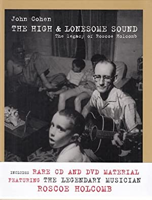The High and Lonesome Sound - The Legacy of Roscoe Holcomb. Includes rare CD and DVD material.