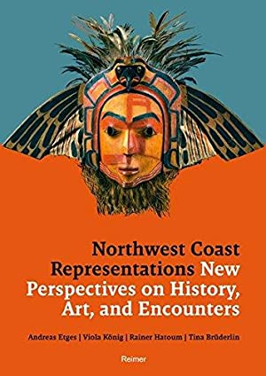 Northwest Coast Representations - New Perspectives on: Etges, Andreas (Hrsg.):