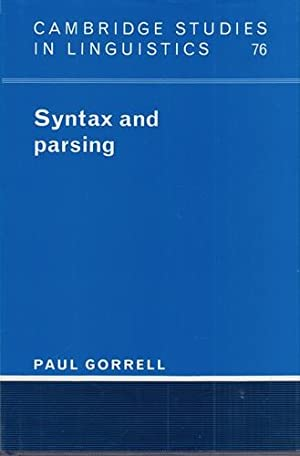 Syntax and Parsing. Cambridge Studies in Linguistics, Band 76.