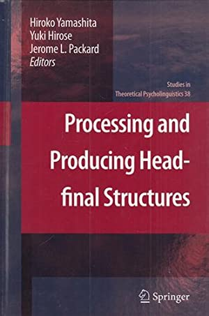 Processing and Producing Head-final Structures. Studies in Theoretical Psycholinguistics, Band 38.