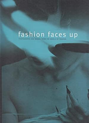 Fashion faces up. Photographs and words from: Harrison, Martin and