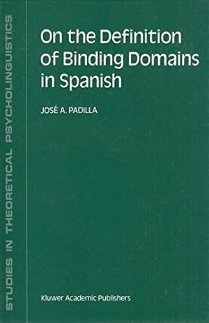 On the Definition of Binding Domains in Spanish: Evidence from Child Language. Studies in Theoret...