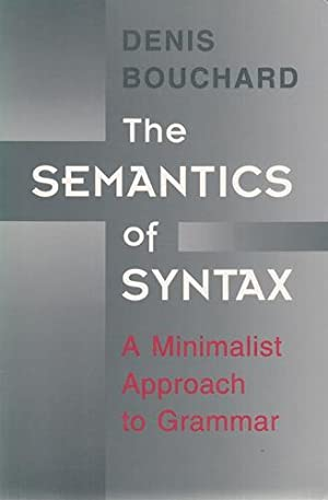 The Semantics of Syntax: A Minimalist Approach to Grammar.