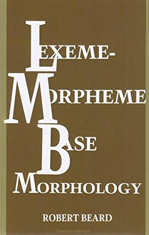 Lexeme-Morpheme Base Morphology: A General Theory of Inflection and Word Formation. Suny Series i...