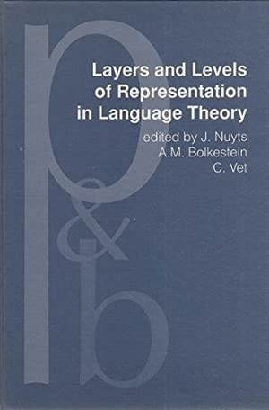 Layers and Levels of Representation in Language Theory - A Functional View. Pragmatics & Beyond N...