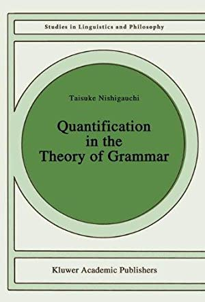 Quantification in the Theory of Grammar. Studies in Linguistics and Philosophy, Band 37.