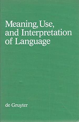 Meaning, Use and Interpretation of Language.