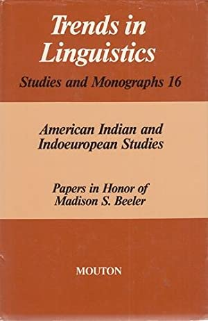 American Indian and Indoeuropean Studies. Papers in Honor of Madison S. Beeler. (Trends in Lingui...