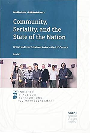 Community, Seriality and the State of the Nation. British and Irish Television Series in the 21st...