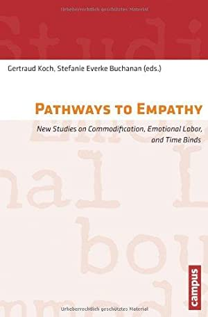 Pathways to Empathy. New Studies on Commodification, Emotional Labor, and Time Binds. Arbeit und ...