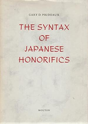 The Syntax of Japanese Honorifics. (Janua Linguarum. Series Practica, Band 102).