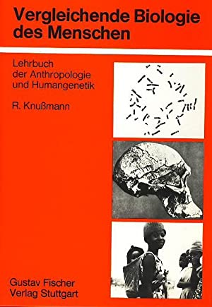 Vergleichende Biologie des Menschen. Lehrbuch der Anthropologie und Humangenetik.: Knußmann, Rainer...