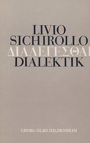 Dialégesthai - Dialektik. Von Homer bis Aristoteles. Mit einem Anhang über Hegel und ...