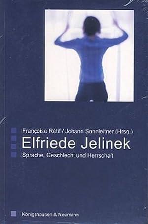 Elfriede Jelinek. Sprache, Geschlecht und Herrschaft. Hrsg.: Rétif, Françoise [Hrsg.]: