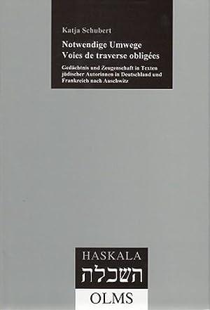 Notwendige Umwege. Gedächtnis und Zeugenschaft in Texten jüdischer Autorinnen in ...
