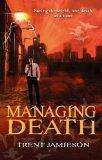 Managing Death. A Death Works Novel (Steven De Selby 2).