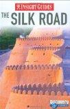 The Silk Road. Insight Guides.