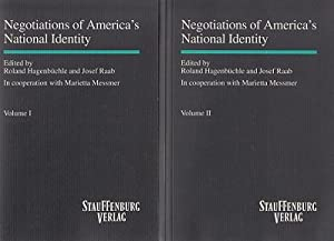 Negotiations of America's National Identity. Vol. 1 and 2. Band 1 und 2. 2 Bände. In ...