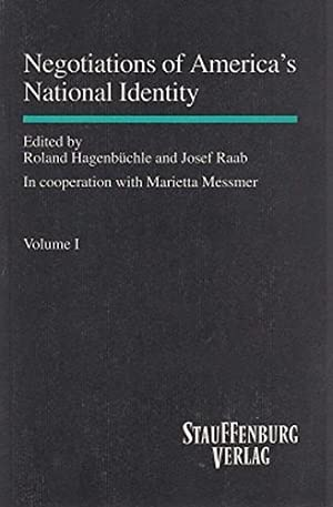 Negotiations of America's National Identity. Vol.1. Band: Hagenbüchle, Roland und